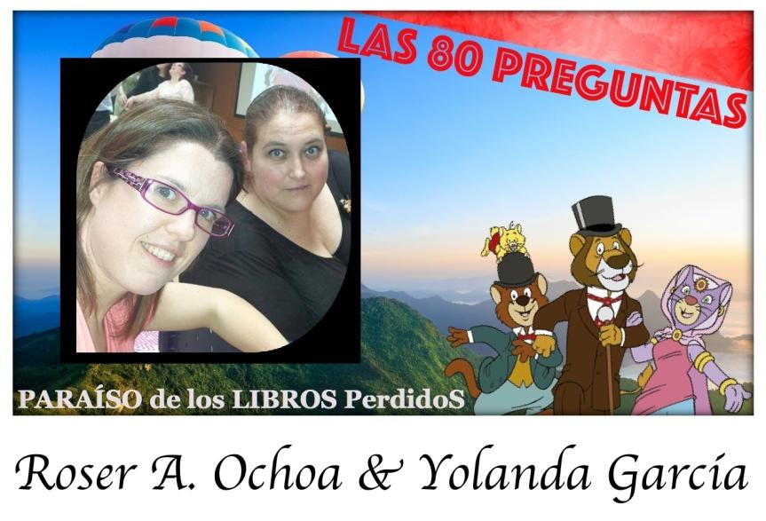 Las 80 preguntas a Roser &Yolanda